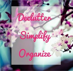Learn how to declutter your life, organize your home and simplify everything