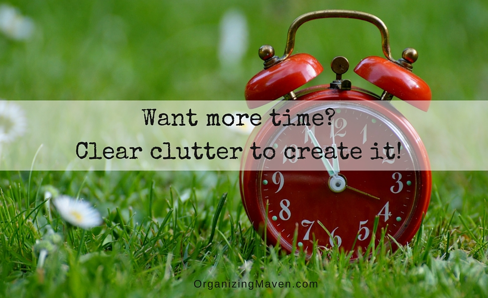 Clear Clutter To Make More Time