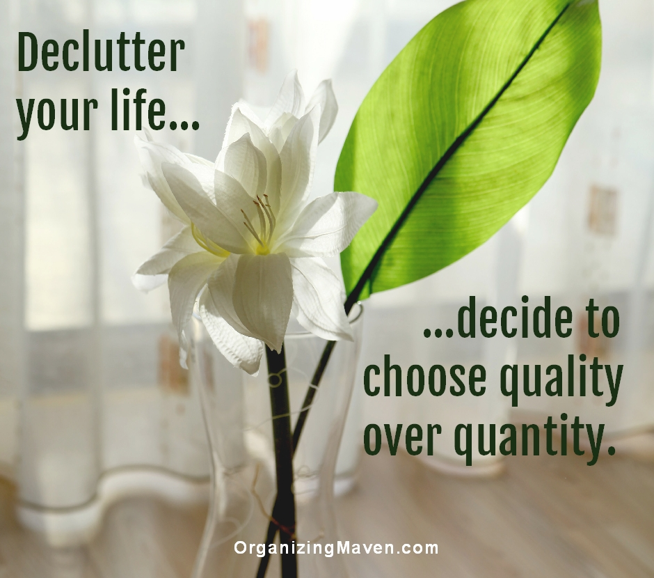 Declutter Your Life by Choosing Quality Over Quantity