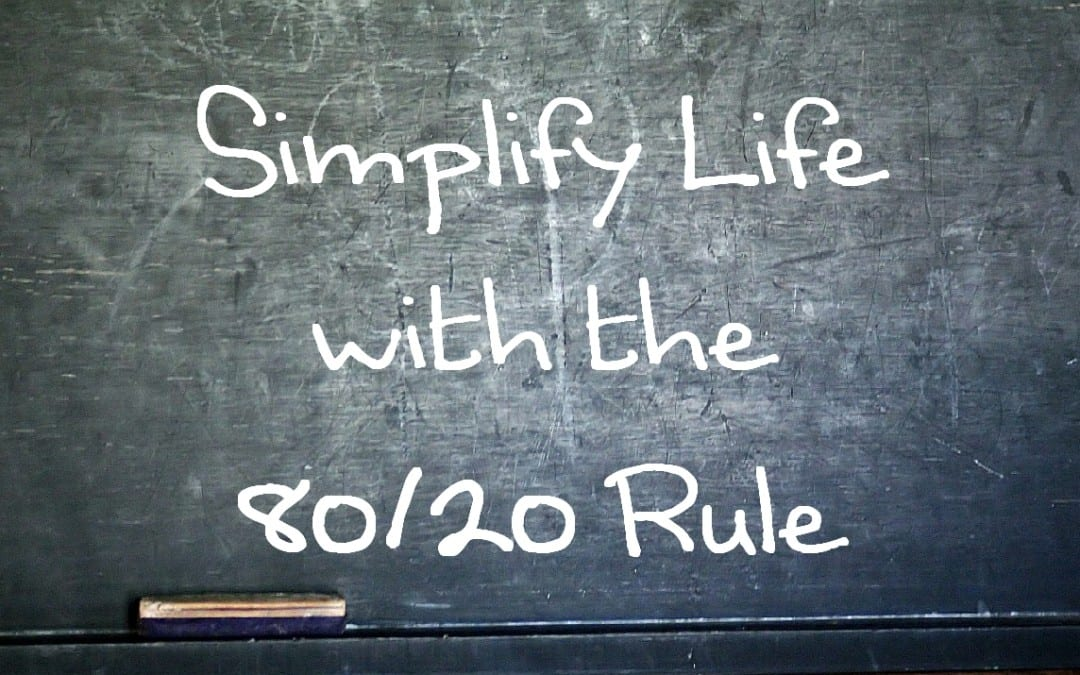 Simplifying Life Using The 80/20 Rule