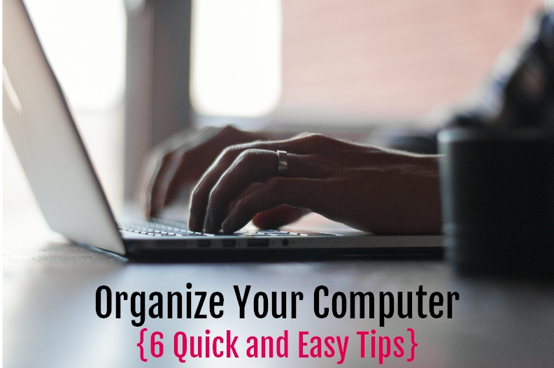 How To Organize Your Computer - Quick and Easy Tips