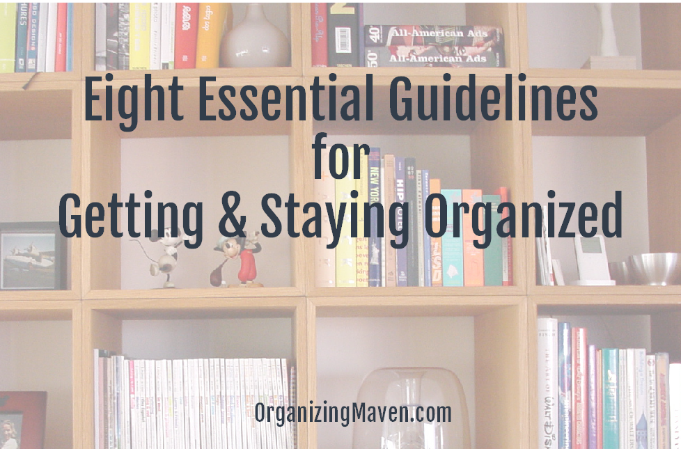 How To Get Organized: 8 Ideas To Act On Now