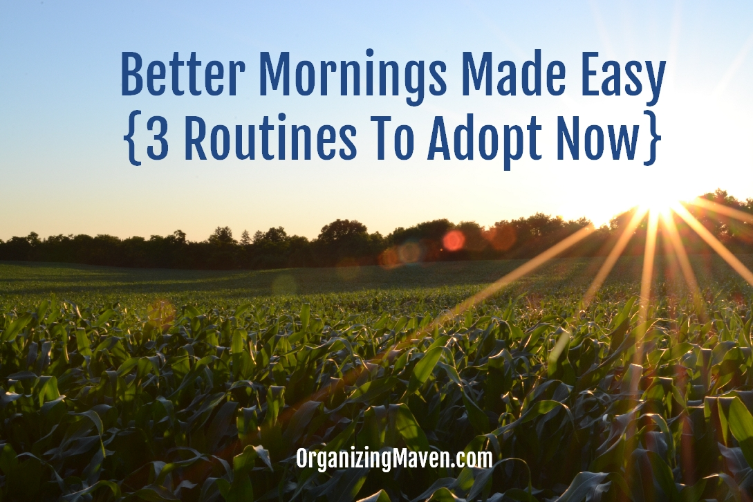 Make Your Morning Better With 3 Routines That Reduce Stress & Save Time
