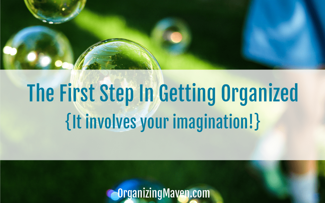 The First Step In Getting Organized