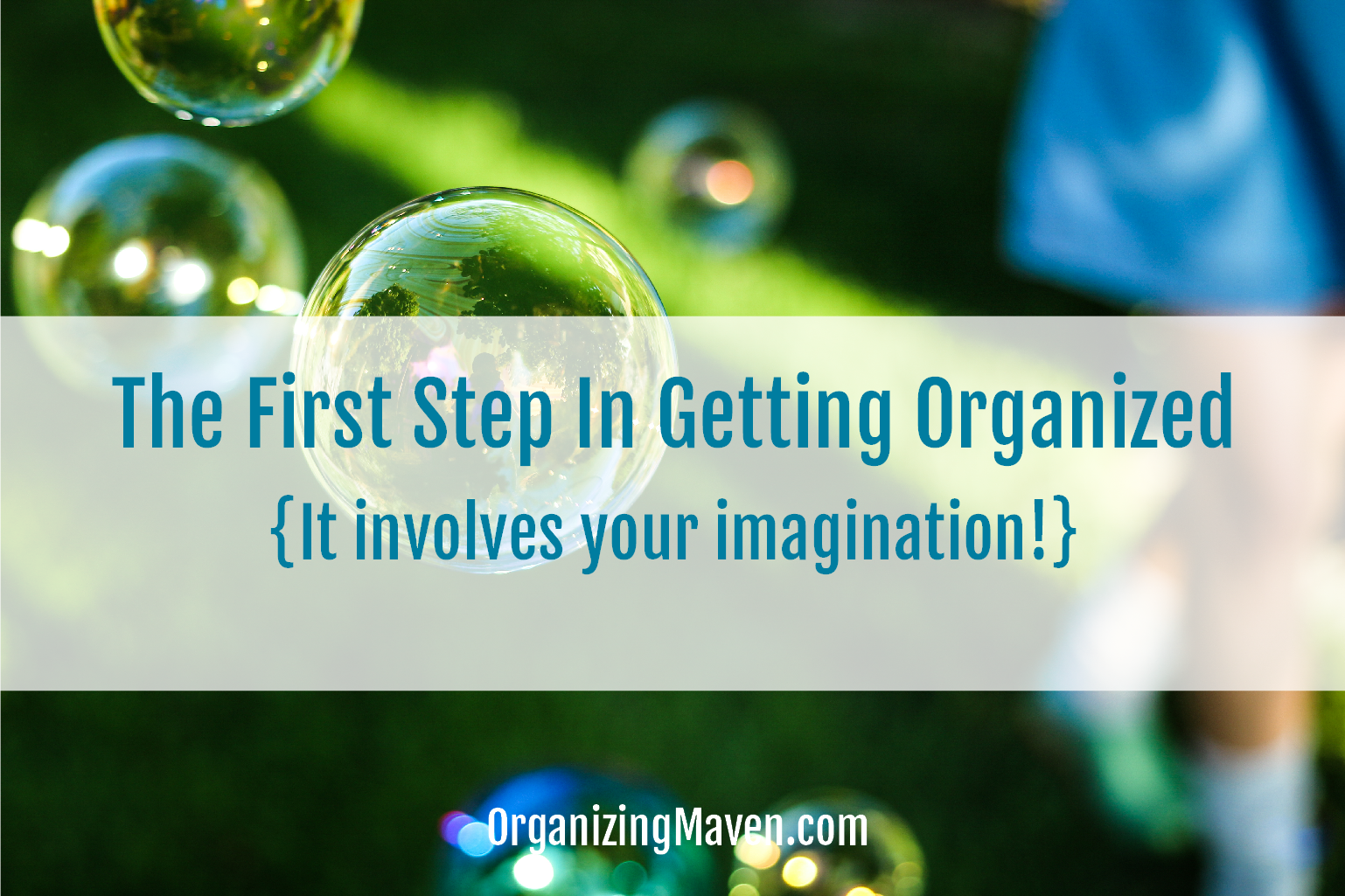 Getting Organized the Important First Step Vision Creation