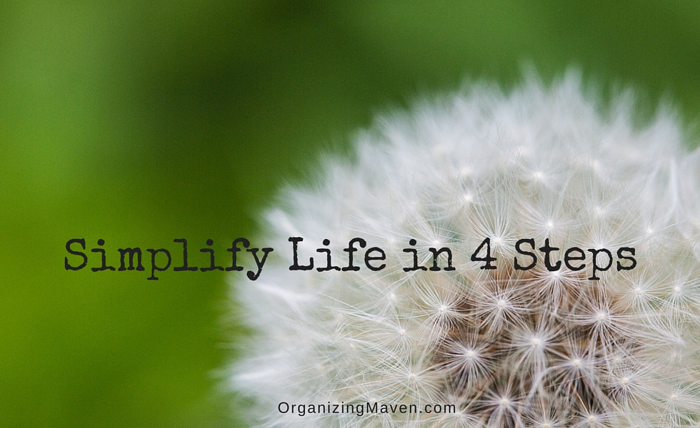 How To Simplify Life in 4 Steps