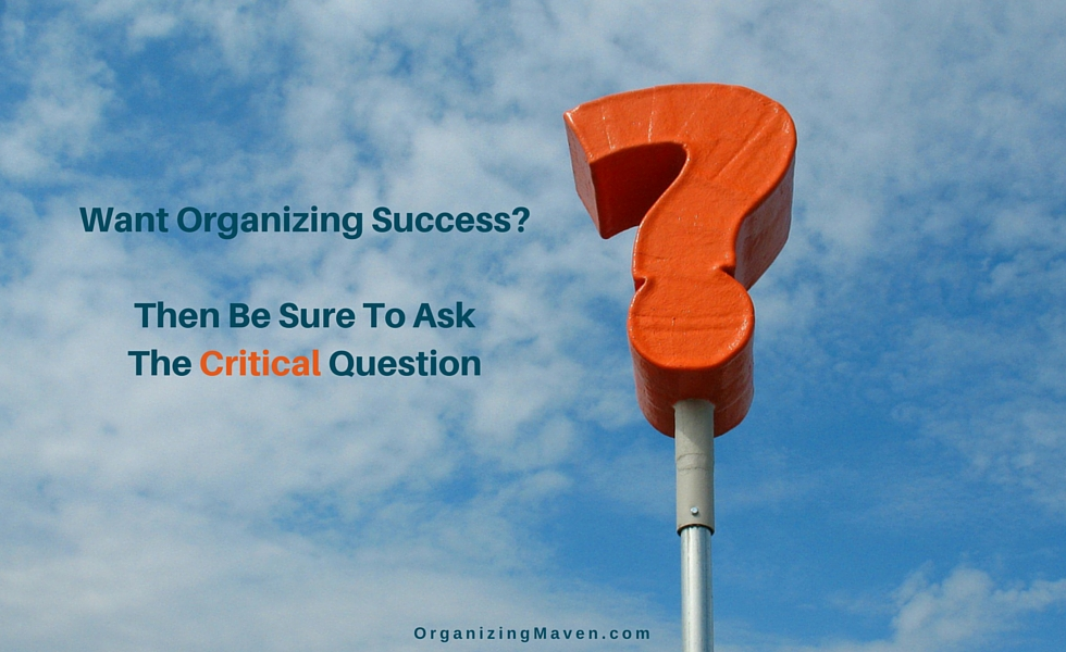 The Question You Need To Ask Before You Organize
