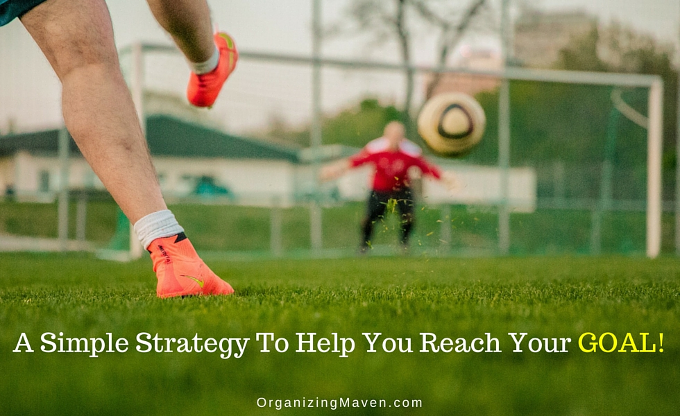 A Simple Strategy To Help You Reach Your Goals