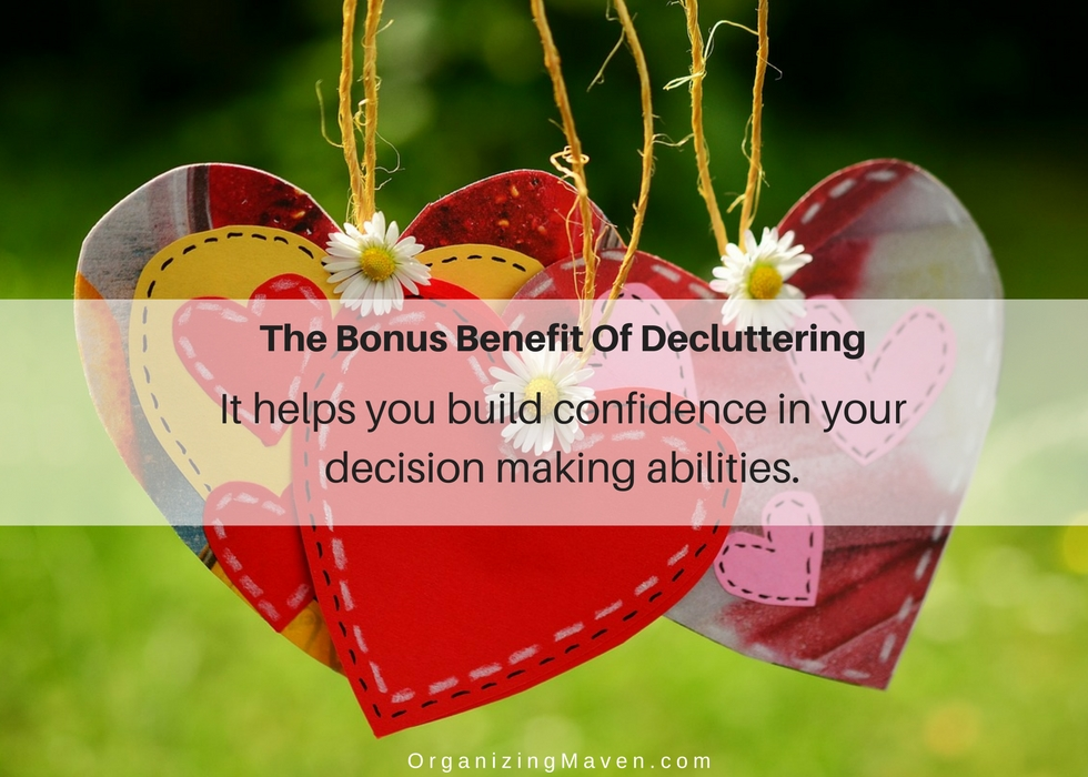 The Bonus Benefit Of Decluttering - You Build Confidence In Your Decisions