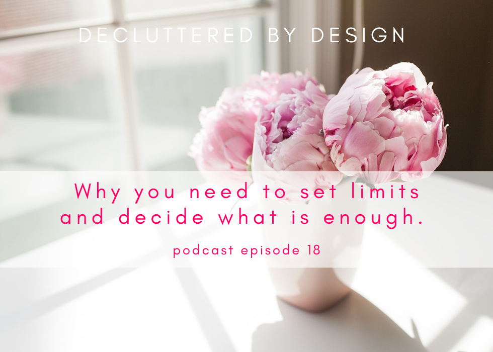 Podcast: Decluttering and Setting Limits