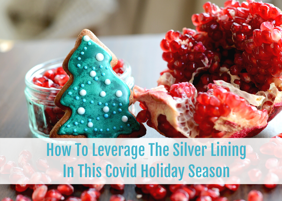Leverage Silver Lining in this Covid Holiday Season