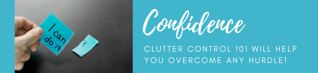 Build Confidence with Clutter Control 101